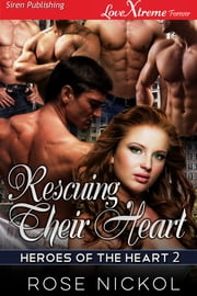 Rescuing Their Heart ebook by Rose Nickol