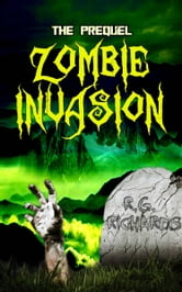 Zombie Invasion ebook by R.G. Richards