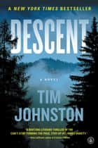 Descent - A Novel eBook by Tim Johnston