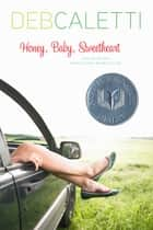 Honey, Baby, Sweetheart ebook by Deb Caletti