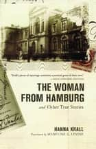 The Woman from Hamburg ebook by Hanna Krall