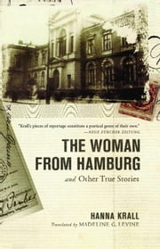 The Woman from Hamburg - and Other True Stories ebook by Hanna Krall
