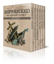 Shipwrecked Six Pack - Six Castaway Classics ebook by R. M. Ballantyne,Daniel Defoe,Robert Louis Stevenson
