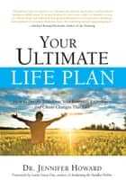 Your Ultimate Life Plan ebook by Jennifer Howard