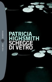 Schegge di vetro ebook by Patricia Highsmith