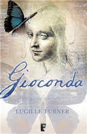 Gioconda ebook by Lucille Turner