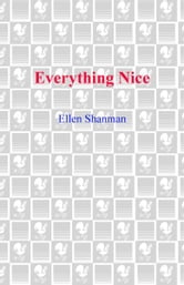 Everything Nice ebook by Ellen Shanman