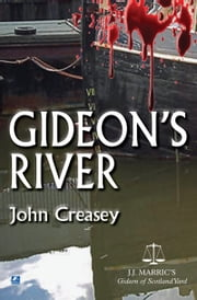 Gideon's River: (Writing as JJ Marric) ebook by John Creasey