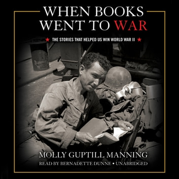 When Books Went to War - The Stories That Helped Us Win World War II audiobook by Molly Guptill Manning