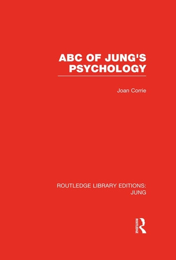 ABC of Jung's Psychology (RLE: Jung) ebook by Joan Corrie