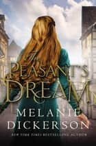 The Peasant's Dream ebook by Melanie Dickerson