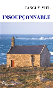 Insoupçonnable ebook by Tanguy Viel
