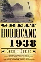 The Great Hurricane, 1938 ebook by Cherie Burns