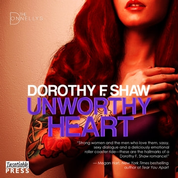 Unworthy Heart - The Donnellys 1 audiobook by Dorothy F. Shaw