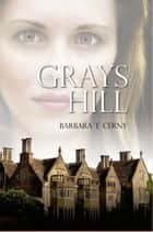 Grays Hill ebook by Barbara T. Cerny