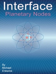 Interface: Planetary Nodes ebook by Erlewine, Michael