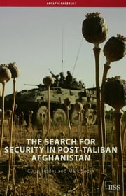 The Search for Security in Post-Taliban Afghanistan ebook by Cyrus Hodes,Mark Sedra