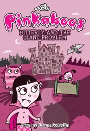 The Pinkaboos: Bitterly and the Giant Problem ebook by Jake Gosselin,Laura Gosselin