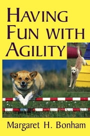 Having Fun With Agility ebook by Margaret H. Bonham