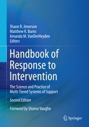 Handbook of Response to Intervention - The Science and Practice of Multi-Tiered Systems of Support ebook by Shane R. Jimerson,Matthew K. Burns,Amanda M. VanDerHeyden