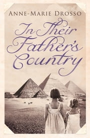 In Their Father's Country ebook by Anne-Marie Drosso