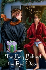 The Boy Behind the Red Door ebook by John Goode