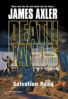 Salvation Road ebook by James Axler