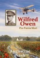 Wilfred Owen ebook by Augustine Nash