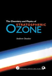 Chemistry and Physics of Stratospheric Ozone ebook by Dessler, Andrew