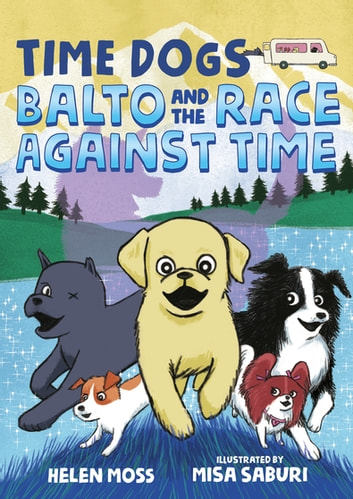 Time Dogs: Balto and the Race Against Time ebook by Helen Moss