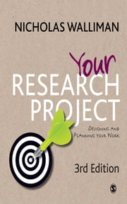 Your Research Project - Designing and Planning Your Work ebook by Nicholas Walliman