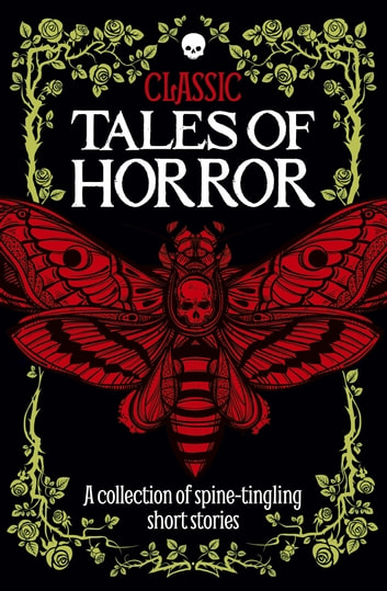 Classic Tales of Horror - A collection of spine-tingling short stories ebook by Robin Brockman