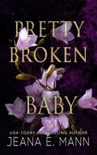 Pretty Broken Baby - A Pretty Broken Short Story ebook by