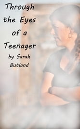Through the Eyes of a Teenager ebook by Sarah Butland
