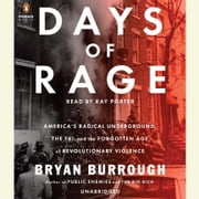 Days of Rage - America's Radical Underground, the FBI, and the Forgotten Age of Revolutionary Violence audiobook by Bryan Burrough