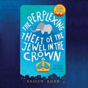 The Perplexing Theft of the Jewel in the Crown audiobook by Vaseem Khan
