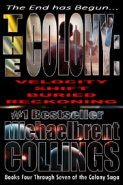 The Colony Omnibus II (Books 4 through 7 of The Colony Saga) ebook by Michaelbrent Collings
