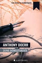 Zone démilitarisée ebook by Anthony Doerr, Valérie Malfoy