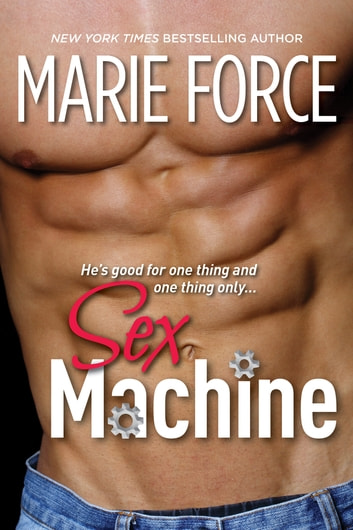 Sex Machine - A Standalone Contemporary Romance ekitaplar by Marie Force