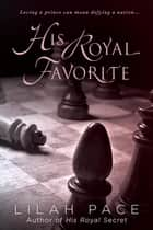 His Royal Favorite ebook by Lilah Pace