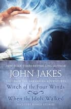 Witch of the Four Winds * When the Idols Walked ebook by John Jakes