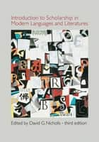 Introduction to Scholarship in Modern Languages and Literatures ebook by David G. Nicholls