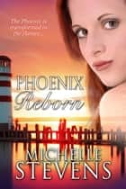 Phoenix Reborn - Phoenix Series, #2 ebook by Michelle Stevens, Red Phoenix
