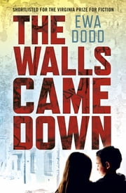 The Walls Came Down ebook by Ewa Dodd, Cheryl Robson