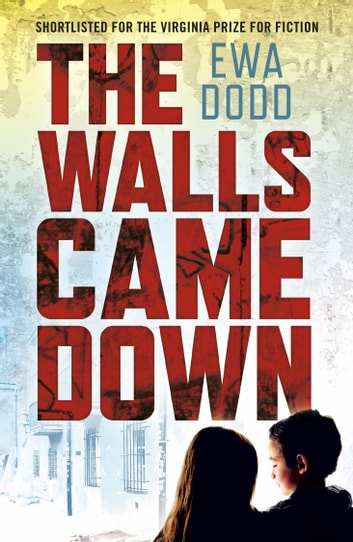 The Walls Came Down eBook by Ewa Dodd