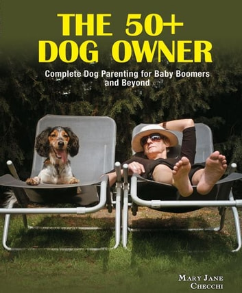 50+ Dog Owner ebook by Mary Jane Checchi