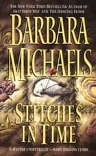 Stitches in Time ebook by Barbara Michaels
