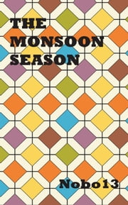 The Monsoon Season ebook by Nobo13