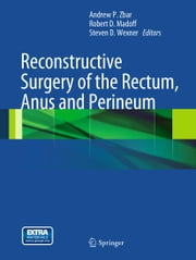Reconstructive Surgery of the Rectum, Anus and Perineum ebook by