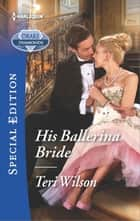 His Ballerina Bride ebook by Teri Wilson